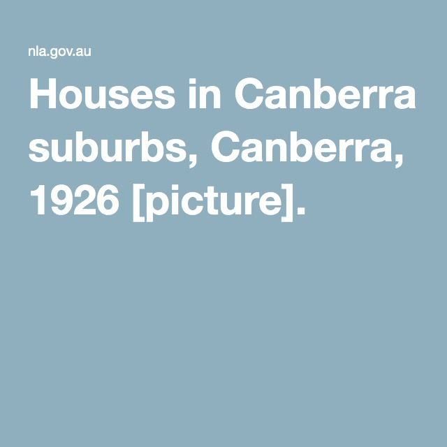 Houses in Canberra suburbs, Canberra, 1926 [picture].