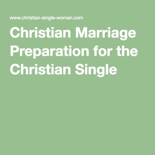 Christian Marriage Preparation for the Christian Single