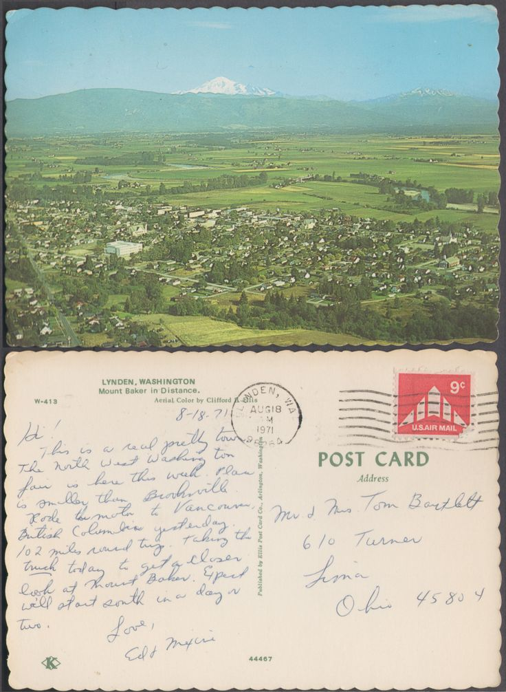 Post date: AM, August 18th, 1971 Post Location: Lynden, Washington Recipient: Mr. & Mrs. Tom Bartlett Message: 8-18-71 Hi! This is a real pretty town. The North West Washington fair is here this week. Place is smaller than Brookville. Rode the motor to Vancouver, British Columbia yesterday. 102 miles round trip. Taking the truck today to get a closer look at Mount Baker. Expect we'll start south in a day or two. Love, Ed & Maxine