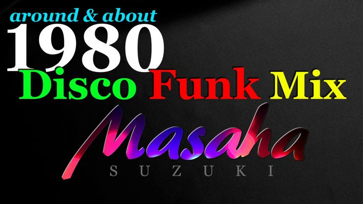 80's Happy Disco Funk DJ Mix by Masaha Suzuki (HD) - YouTube