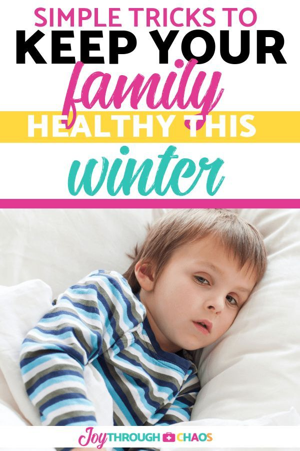 Keep Your Family Healthy This Winter Joy Through Chaos Sick Kids Kids Health How To Stay Healthy