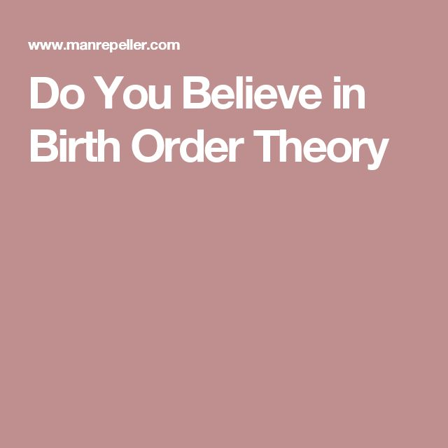 Do You Believe in Birth Order Theory
