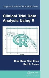 Clinical trial data analysis using R / Ding-Geng (Din) Chen, Karl E. Peace