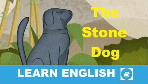 Rövid történet angolul. The Stone Dog. Szint: újrakezdő-alapfokú-középhaladó. Nyelvtanulók számára adaptált változat angol anyanyelvű narrátorral.