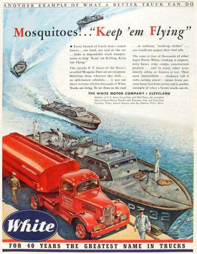 "White - For 40 years the greatest name in trucks (Mosquito'! … ""Keep 'em Flying""). Original advertisement from 'The Saturday Evening Post', c. 1940."