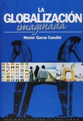 La globalizacion imaginada garcia canclini
