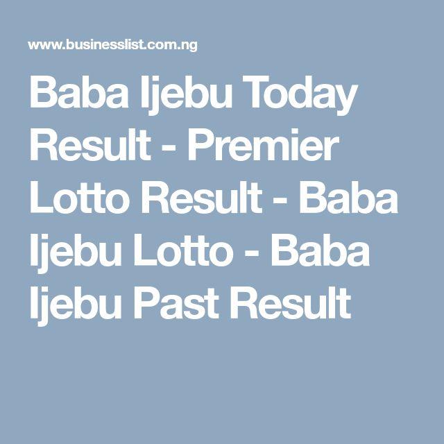 Baba Ijebu Today Result - Premier Lotto Result - Baba Ijebu Lotto
