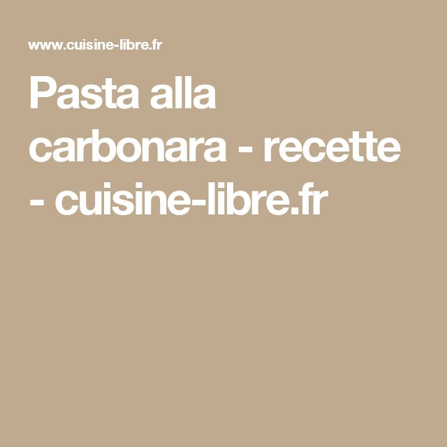 Pasta alla carbonara - recette - cuisine-libre.fr