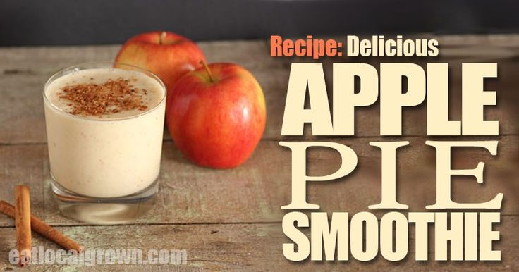 Delicious Apple Pie Smoothie is packed with Vitamins, Antioxidants and Great Taste <3 via @eatlocalgrown