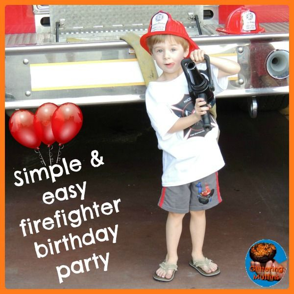 Simple & easy firefighter birthday party