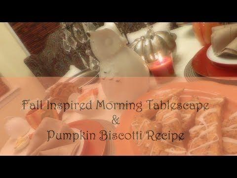 Fall Inspired Morning Tablescape & Pumpkin Biscotti Recipe