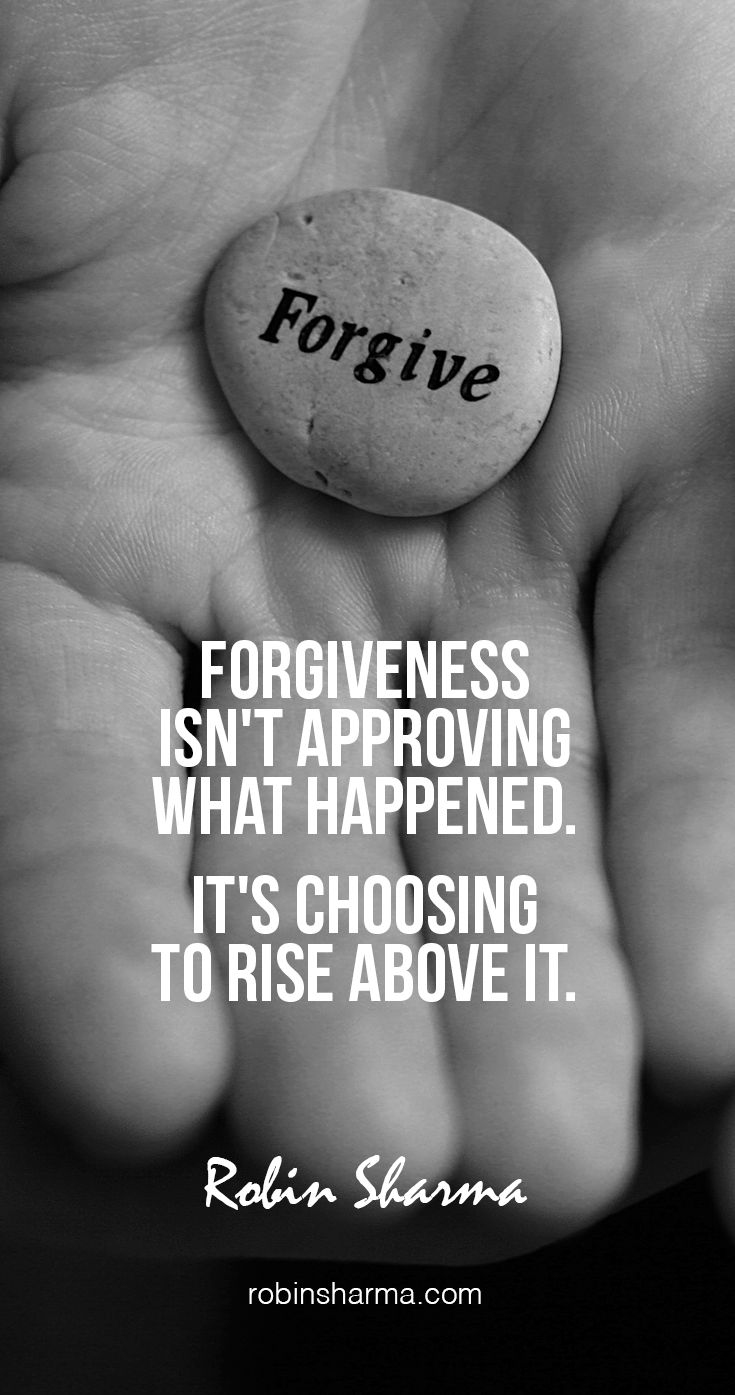 Forgiveness isn't approving what happened. It's choosing to rise above it.  #robinsharma @robinsharma #quote #forgiveness