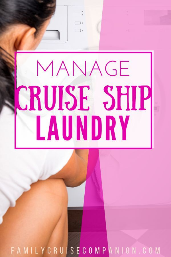 How To Conquer Family Laundry On A Cruise Ship Cruise Cruise