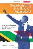 Sub-Saharan Monitor: New Africa Book of the Day - 2 October 2014  Broadcasting the End of Apartheid: Live Television and the Birth of the New South Africa (International Library of African Studies)