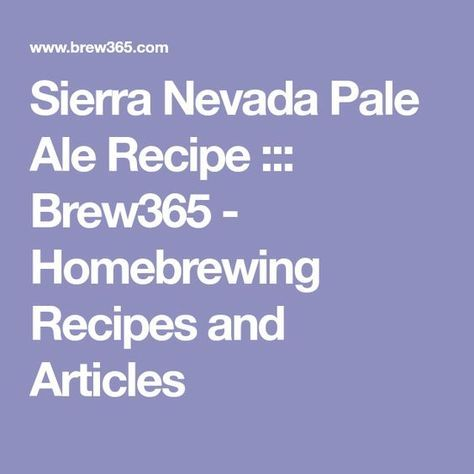 Sierra Nevada Pale Ale Recipe ::: Brew365 - Homebrewing Recipes and Articles