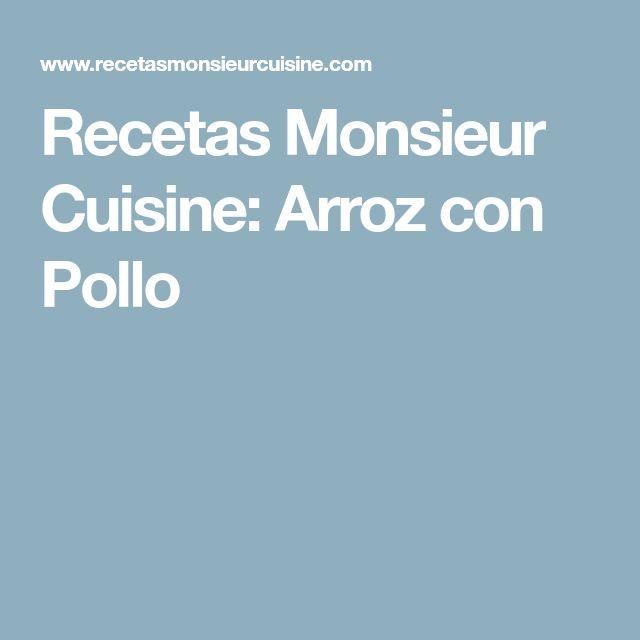 Recetas Monsieur Cuisine: Arroz con Pollo