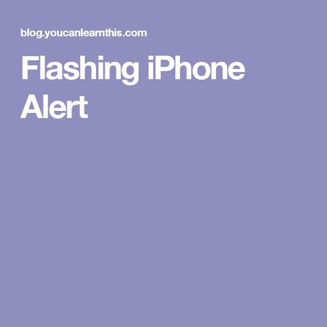 Flashing iPhone Alert