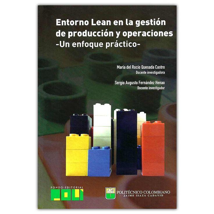 Entorno Lean en la gestión de producción y operación – un enfoque práctico - – autor- Politécnico Colombiano Jaime Isaza Cadavid  http://www.librosyeditores.com/tiendalemoine/4165-entorno-lean-en-la-gestion-de-produccion-y-operacion-un-enfoque-practico--97895890904.html  Editores y distribuidores
