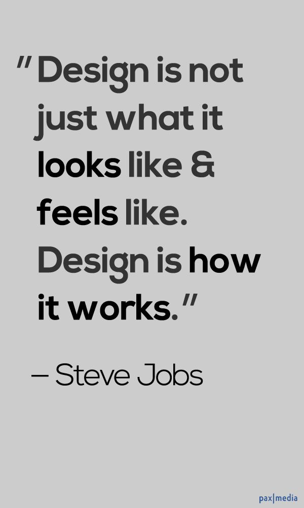 """Quote - """"Design is not just what it looks like & feels like. Design is how it works."""" (Steve Jobs)"""