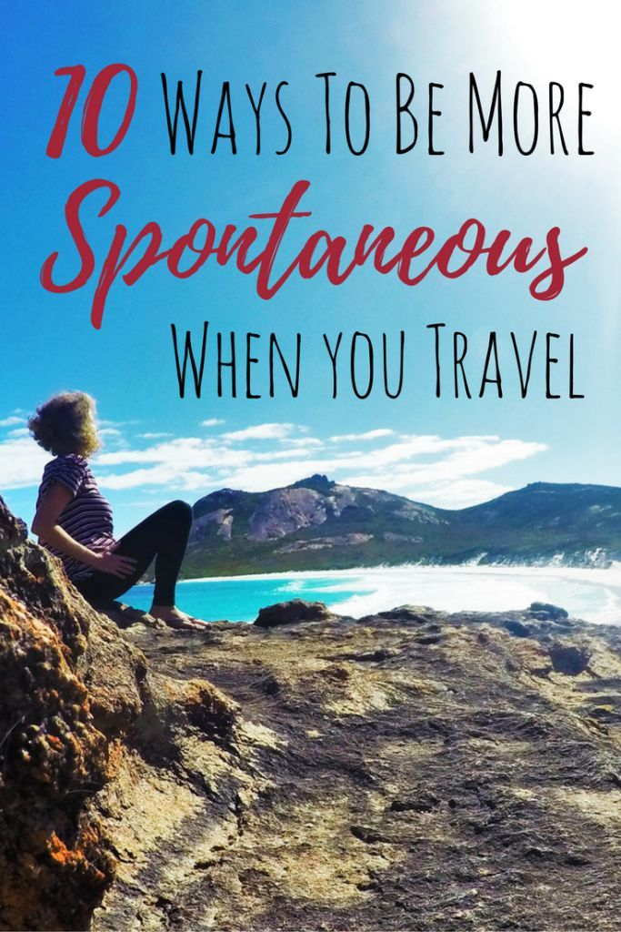 10 Ways to be more Spontaneous when you Travel