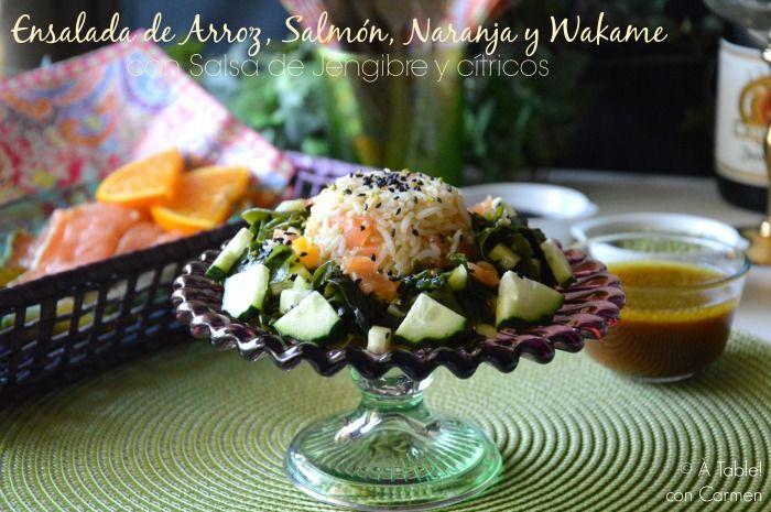 À table !      con Carmen: Ensalada de Arroz, Salmón, Naranja y Algas Wakame ...