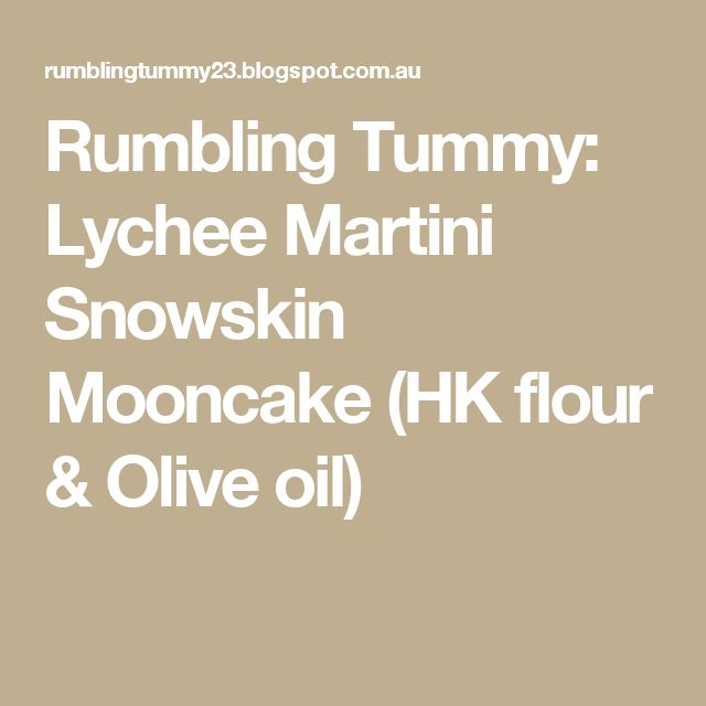 Rumbling Tummy: Lychee Martini Snowskin Mooncake (HK flour & Olive oil)