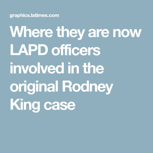 Where they are now LAPD officers involved in the original Rodney King case