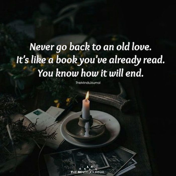 Never Go Back To Your Old Love - https://themindsjournal.com/never-go-back-old-love/