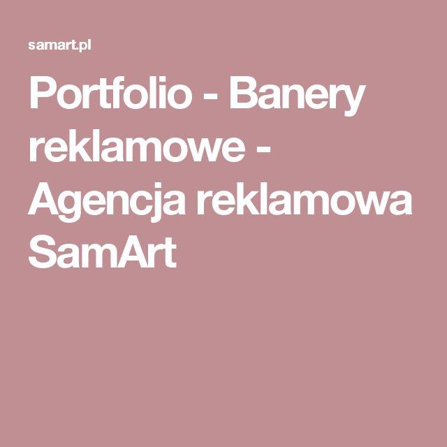 Portfolio - Banery reklamowe - Agencja reklamowa SamArt