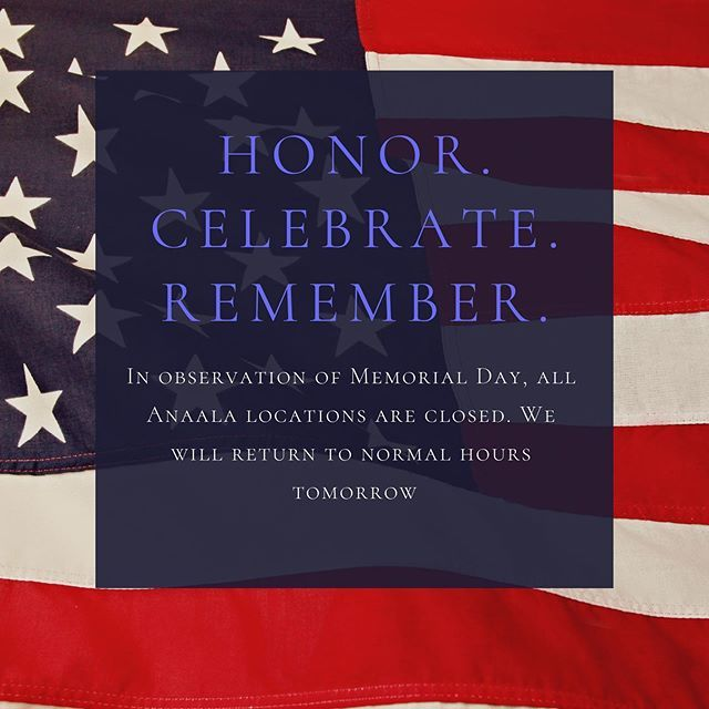 Thank You Veterans In Observation Of Memorial Day All Anaala Locations Are Closed We Will Return To Normal Hours Tomo Memorial Day Thank You Veteran Memories