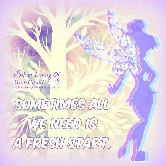 Sometimes all we need is a fresh start...._More fantastic quotes on: https://www.facebook.com/SilverLiningOfYourCloud  _Follow my Quote Blog on: http://silverliningofyourcloud.wordpress.com/