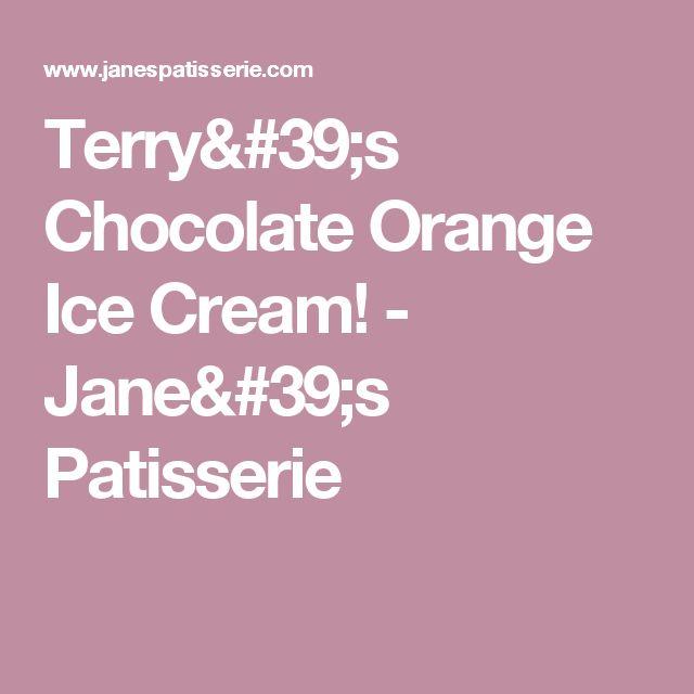 Terry's Chocolate Orange Ice Cream! - Jane's Patisserie