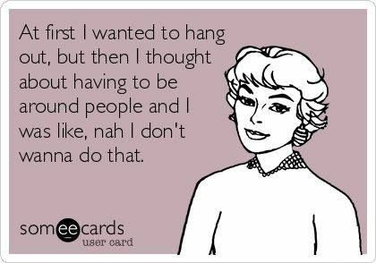 Social anxiety lol!