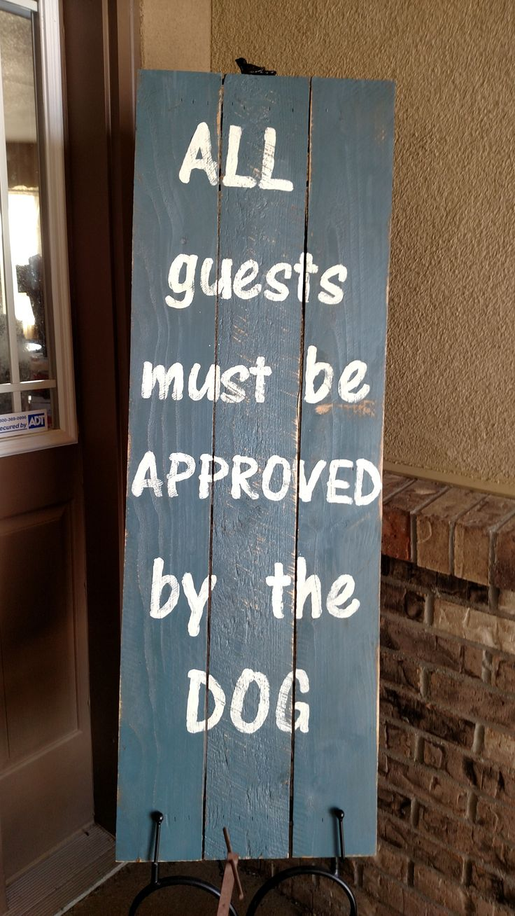 The home front porches porch signs wooden animal signs wooden signs - All Guests Must Be Approved By The Dog Front Porch Sign