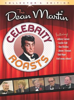 dean martin celebrity roasts -- I mean, who wouldn't be sore from laughing at these again.