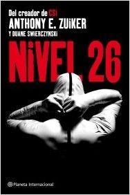 Nivel 26 - Nivel 26-  (Anthony E. Zuiker y Duane Swierczynski)