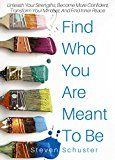 Find Who You Are Meant To Be: Unleash Your Strengths Become More Confident Transform Your Mindset And Find Inner Peace by Steven Schuster (Author) #Kindle US #NewRelease #Health #Fitness #Dieting #eBook #ad
