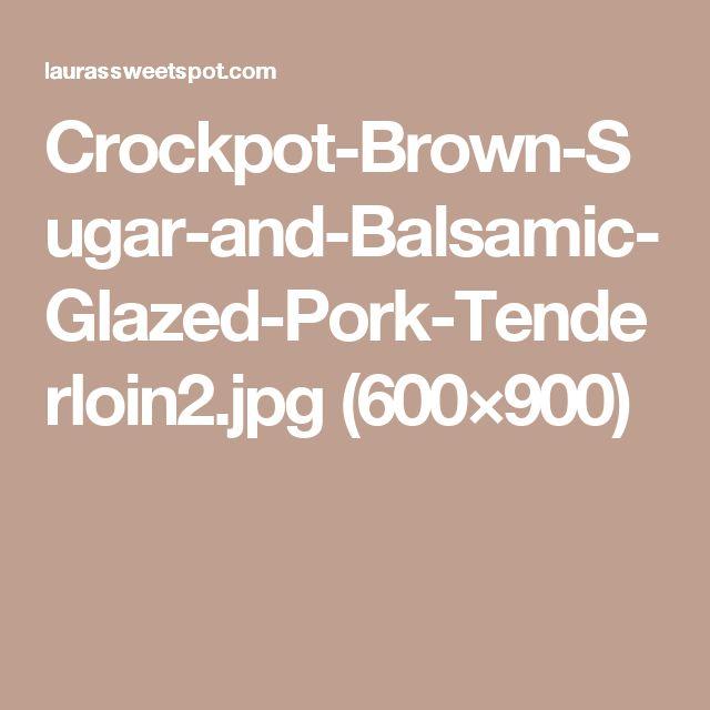 Crockpot-Brown-Sugar-and-Balsamic-Glazed-Pork-Tenderloin2.jpg (600×900)