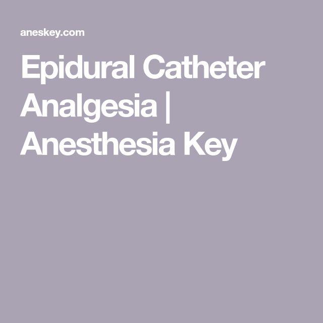 Epidural Catheter Analgesia | Anesthesia Key