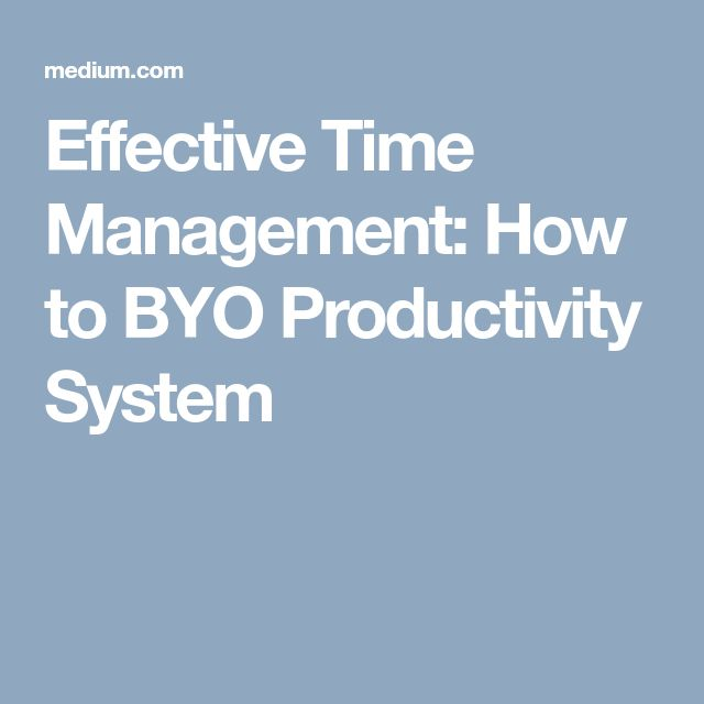 Effective Time Management: How to BYO Productivity System