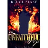 On Unfaithful Wings (Icarus Fell #1) (An Icarus Fell Novel) (Kindle Edition)By Bruce Blake