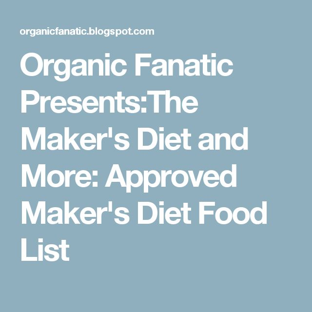 Organic Fanatic Presents:The Maker's Diet and More: Approved Maker's Diet Food List