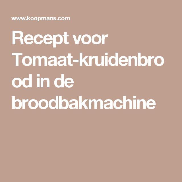 Recept voor Tomaat-kruidenbrood in de broodbakmachine
