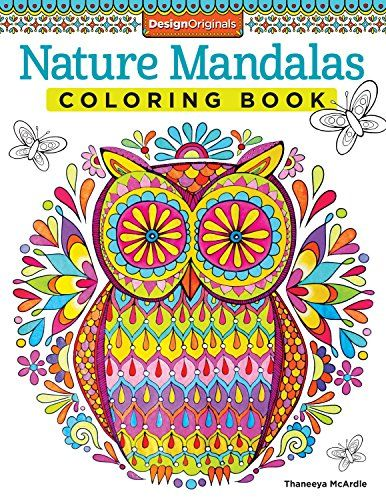 Nature Mandalas Coloring Book Design Originals By Thaneeya McArdle Experience A Printed On High Quality Extra Thick Paper To Eliminate