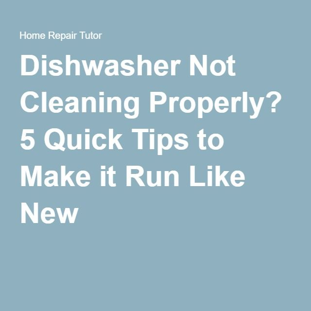 Dishwasher not cleaning properly 5 quick tips to make it autos post - Five tips for quick cleaning ...