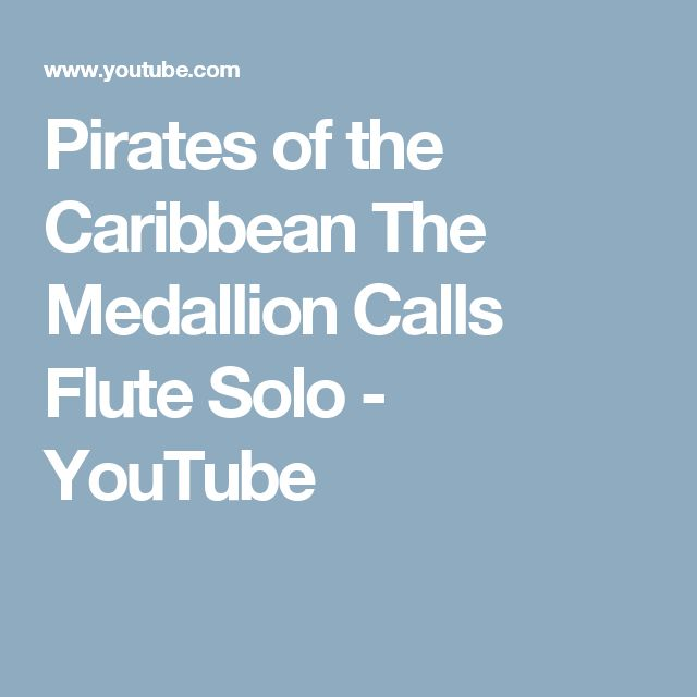 Pirates of the Caribbean The Medallion Calls Flute Solo - YouTube