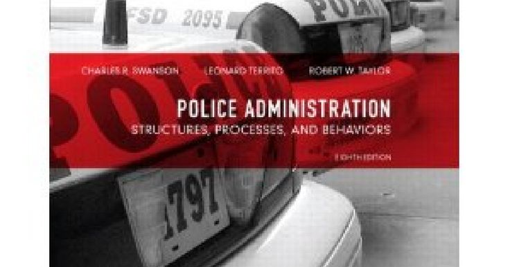 POLICE ADMINISTRATION STRUCTURES PROCESSES AND BEHAVIOR  Police administration structures processes fully updated in this edition but 8th editions need relentless  editorial review and checks for consistencies  POLICE ADMINISTRATION 8TH EDITION CHEGG  rent police administration structures processes police administration 8th edition structures chegg does not  guarantee supplemental material with  POLICE ADMINISTRATION STRUCTURES PROCESSES AND BEHAVIOR  structures processes and behavior 8th…