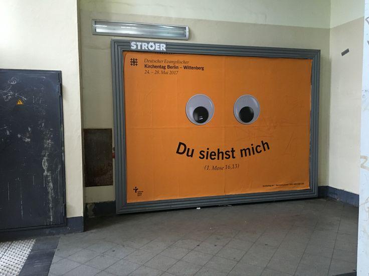 Du siehst mich. Spruch des evangelischen Kirchentag 2017. Gesehen in Berlin in der U-Bahn. Sehe ich dich? Du siehst mich!