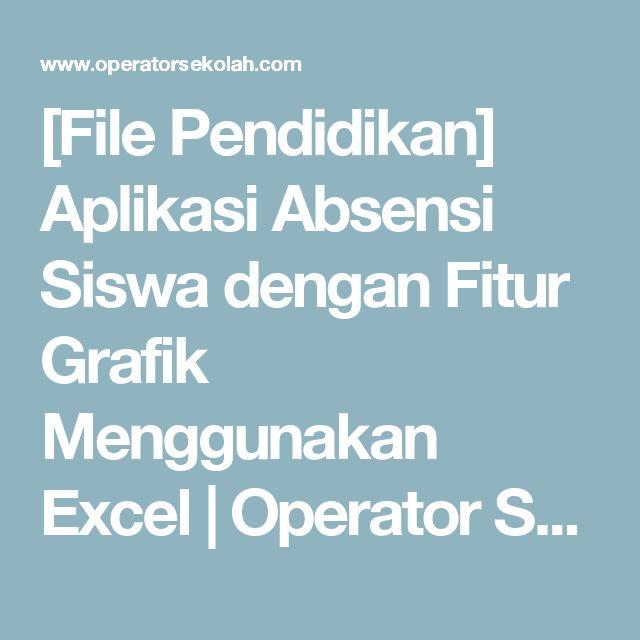 [File Pendidikan] Aplikasi Absensi Siswa dengan Fitur Grafik Menggunakan Excel | Operator Sekolah