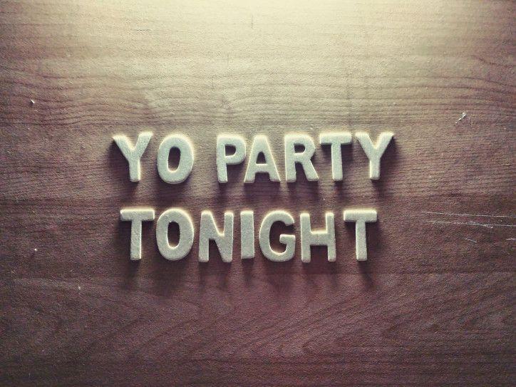 yo party tonight